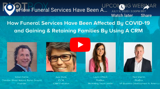 9th July 2020: How Funeral Services Have Been Affected By COVID-19 and Gaining & Retaining families by using a CRM